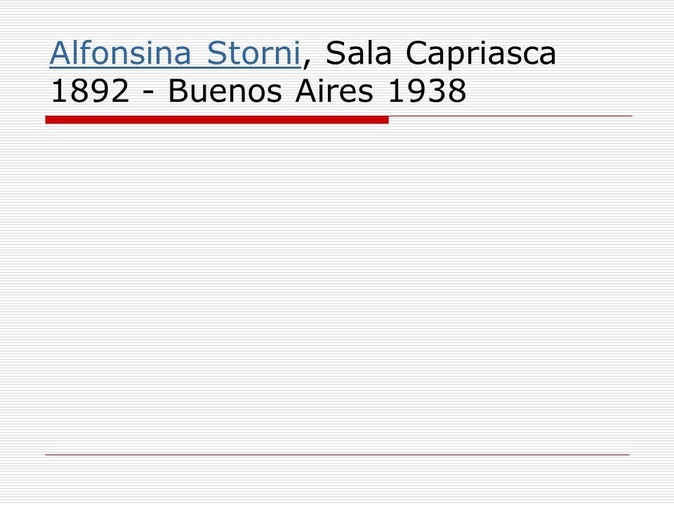 Alfonsina Storni, Sala Capriasca 1892 - Buenos Aires 1938