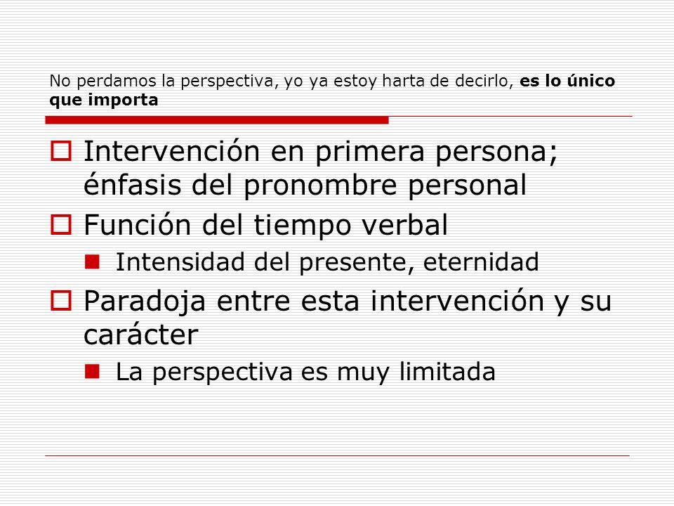 Intervención en primera persona; énfasis del pronombre personal