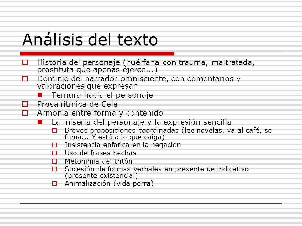 Análisis del texto Historia del personaje (huérfana con trauma, maltratada, prostituta que apenas ejerce...)