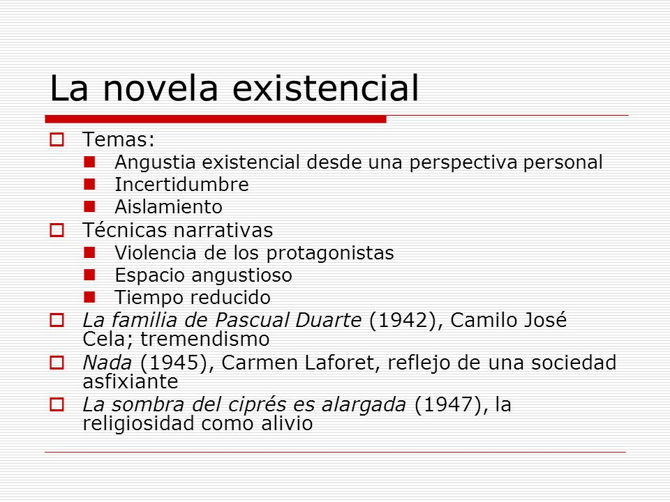 La novela existencial Temas: Técnicas narrativas
