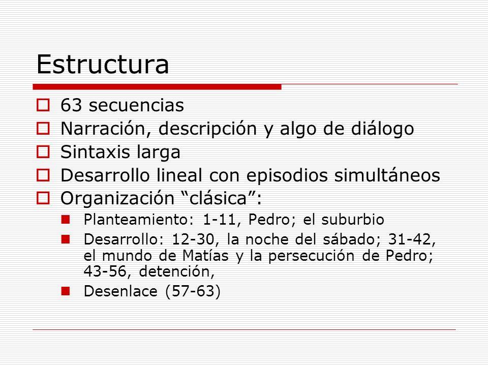 Estructura 63 secuencias Narración, descripción y algo de diálogo