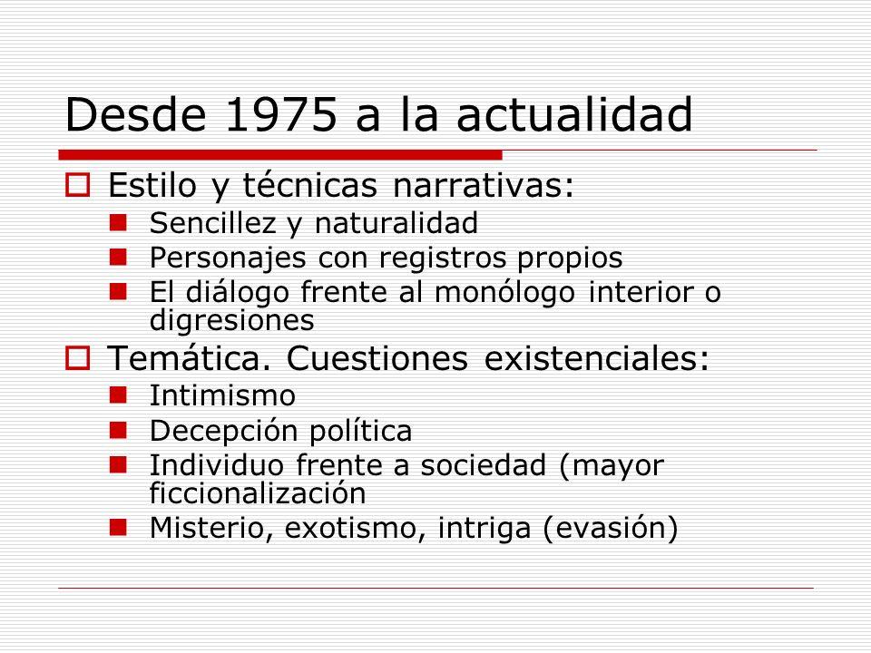 Desde 1975 a la actualidad Estilo y técnicas narrativas: