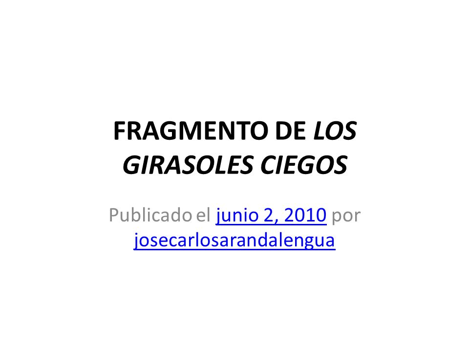 FRAGMENTO DE LOS GIRASOLES CIEGOS
