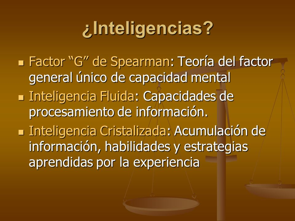 ¿Inteligencias Factor G de Spearman: Teoría del factor general único de capacidad mental.