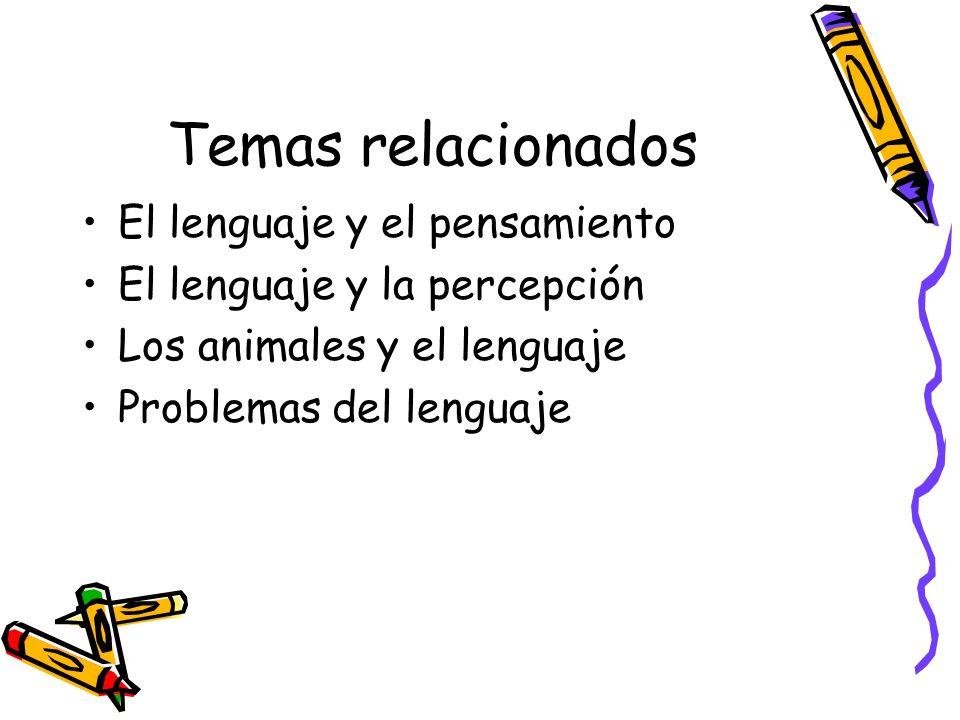 Temas relacionados El lenguaje y el pensamiento