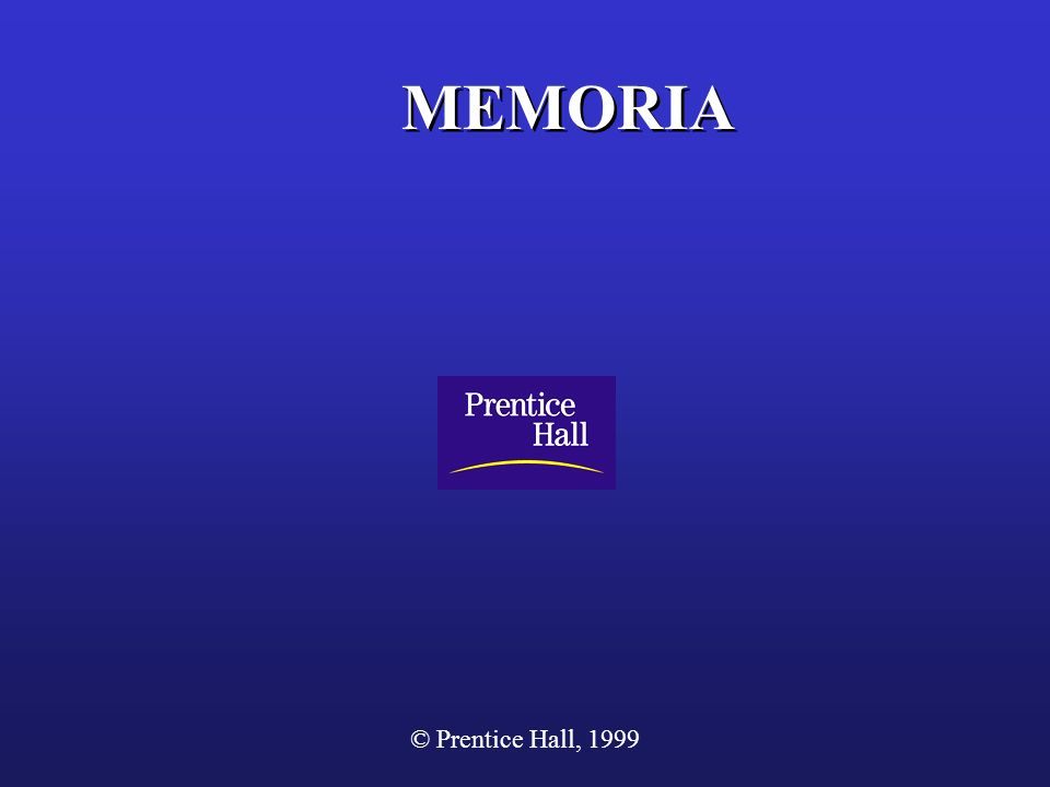 MEMORIA © Prentice Hall, 1999