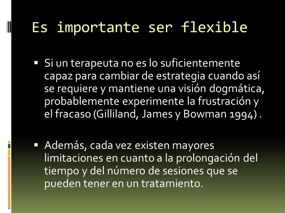 Es importante ser flexible