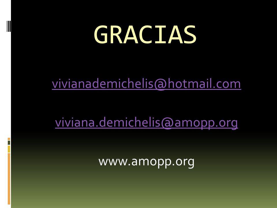 GRACIAS vivianademichelis@hotmail.com viviana.demichelis@amopp.org