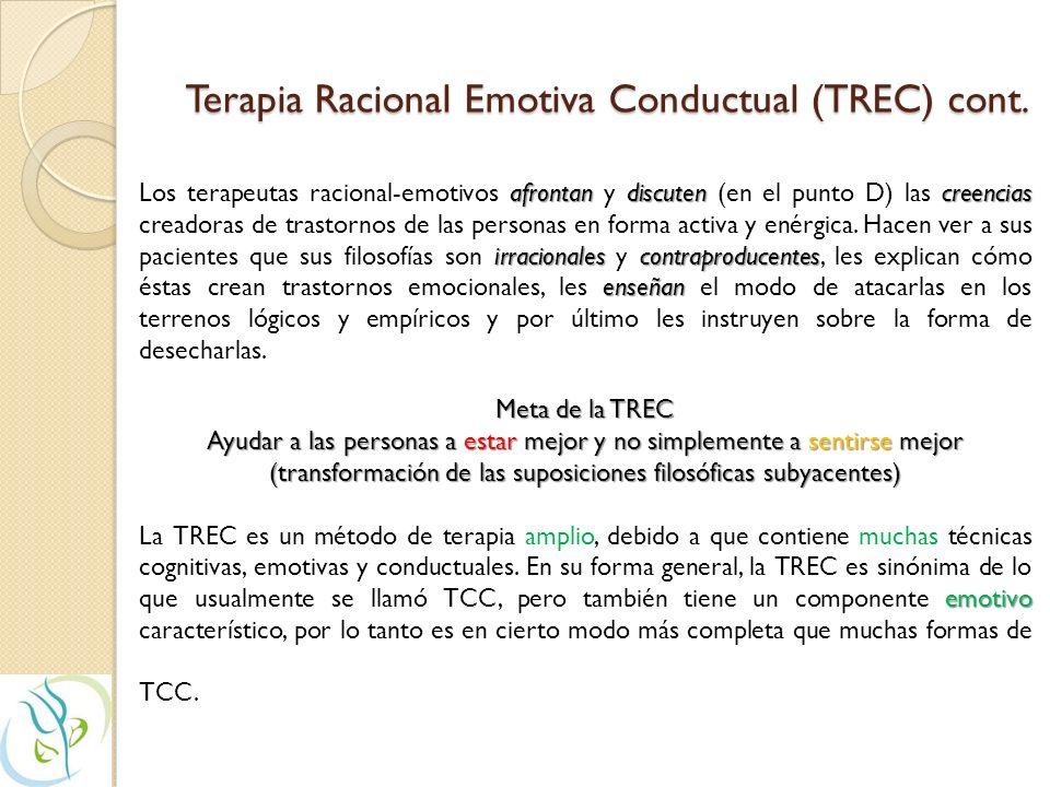 Terapia Racional Emotiva Conductual (TREC) cont.