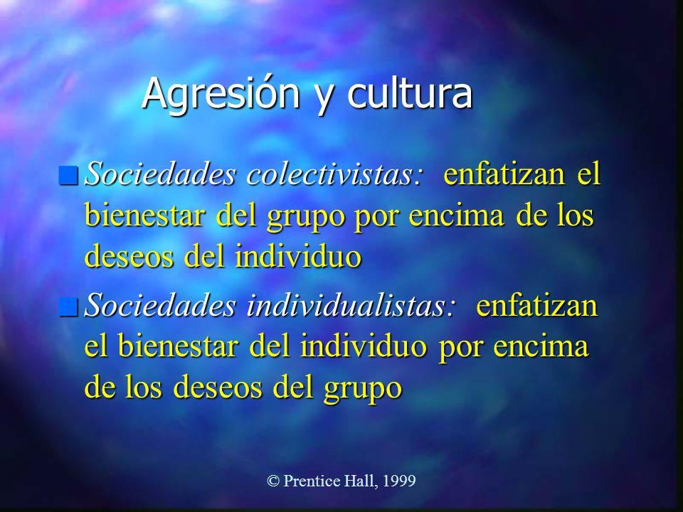 Agresión y cultura Sociedades colectivistas: enfatizan el bienestar del grupo por encima de los deseos del individuo.
