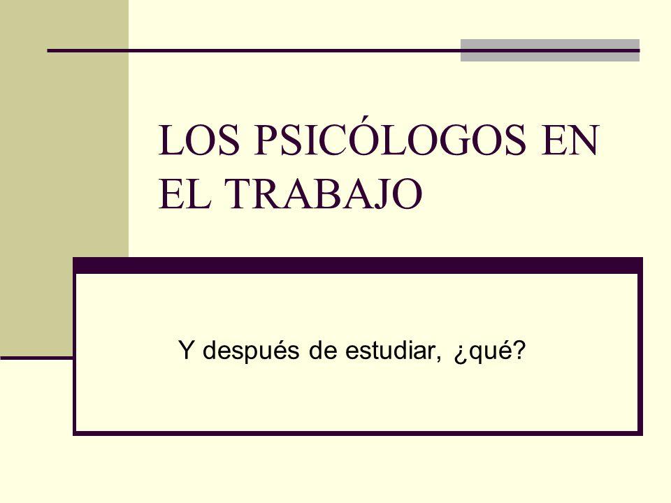 LOS PSICÓLOGOS EN EL TRABAJO