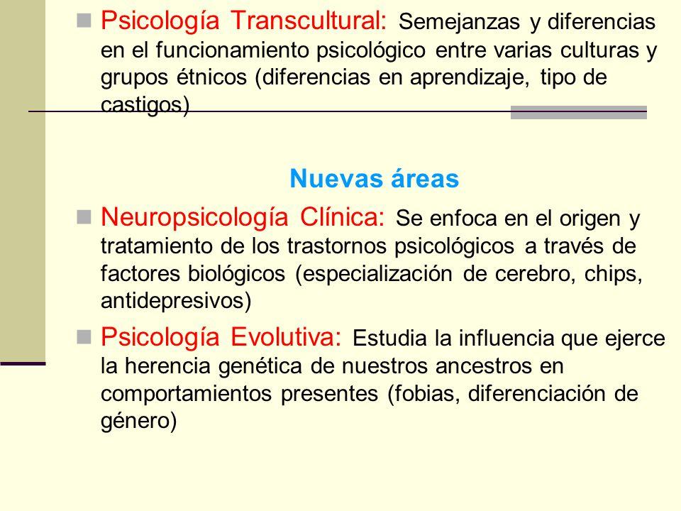 Psicología Transcultural: Semejanzas y diferencias en el funcionamiento psicológico entre varias culturas y grupos étnicos (diferencias en aprendizaje, tipo de castigos)