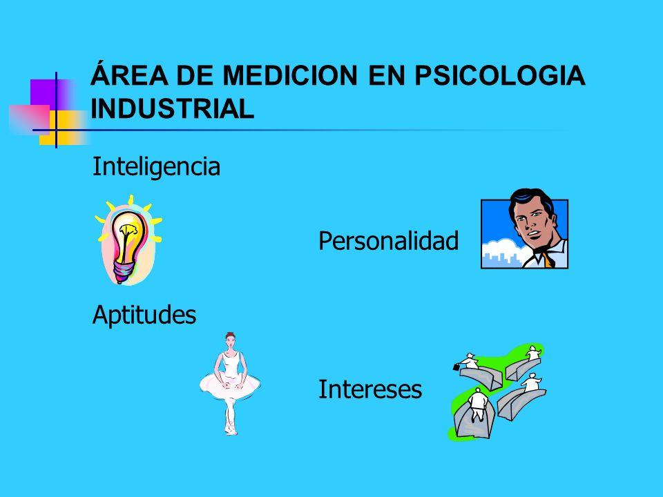 ÁREA DE MEDICION EN PSICOLOGIA INDUSTRIAL