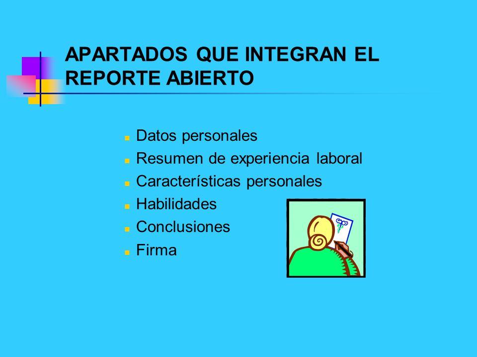 APARTADOS QUE INTEGRAN EL REPORTE ABIERTO