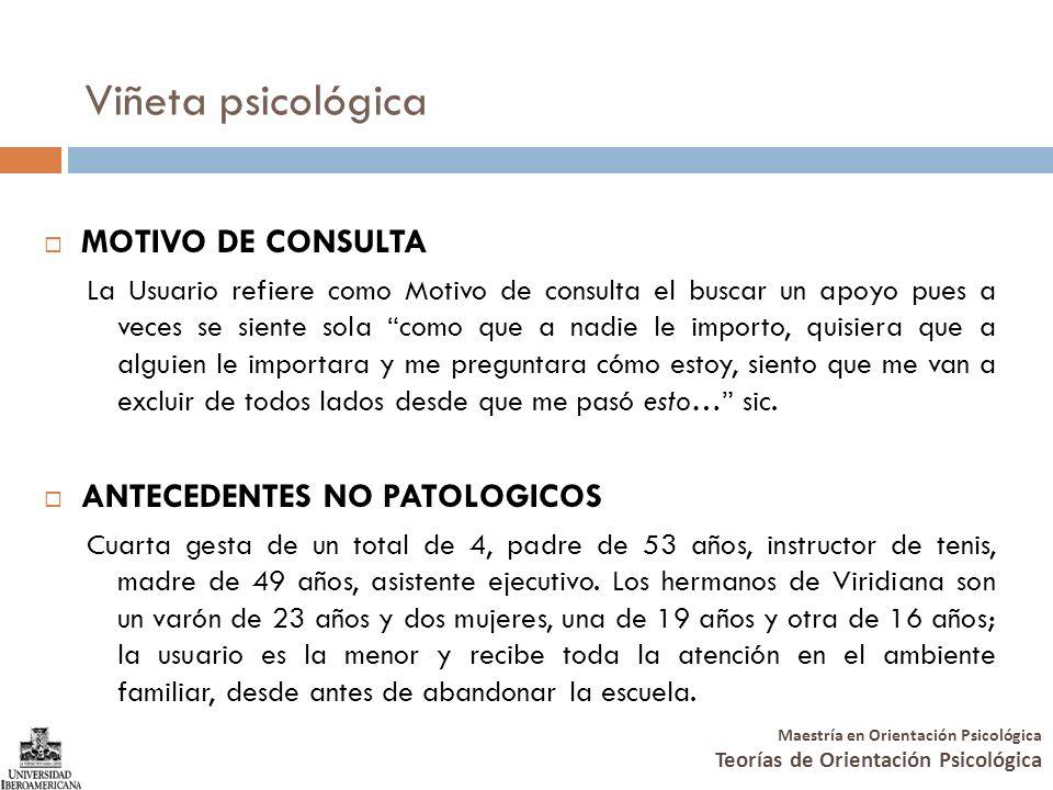 Viñeta psicológica MOTIVO DE CONSULTA ANTECEDENTES NO PATOLOGICOS