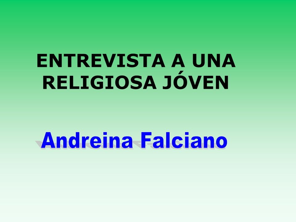 ENTREVISTA A UNA RELIGIOSA JÓVEN