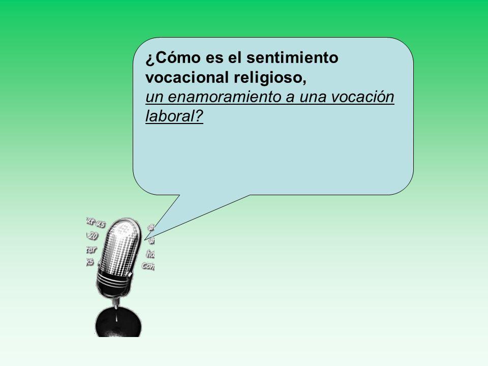 ¿Cómo es el sentimiento vocacional religioso,