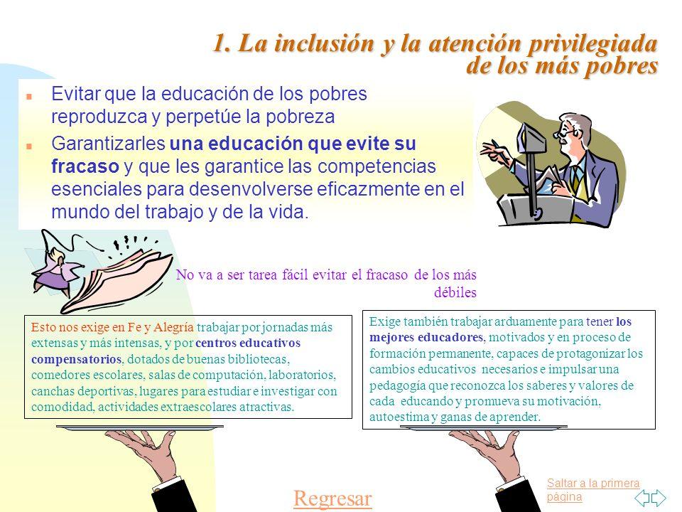 1. La inclusión y la atención privilegiada de los más pobres