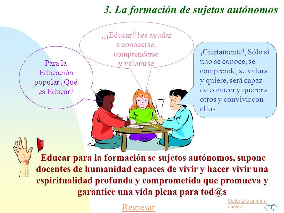 3. La formación de sujetos autónomos