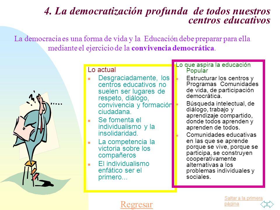 4. La democratización profunda de todos nuestros centros educativos