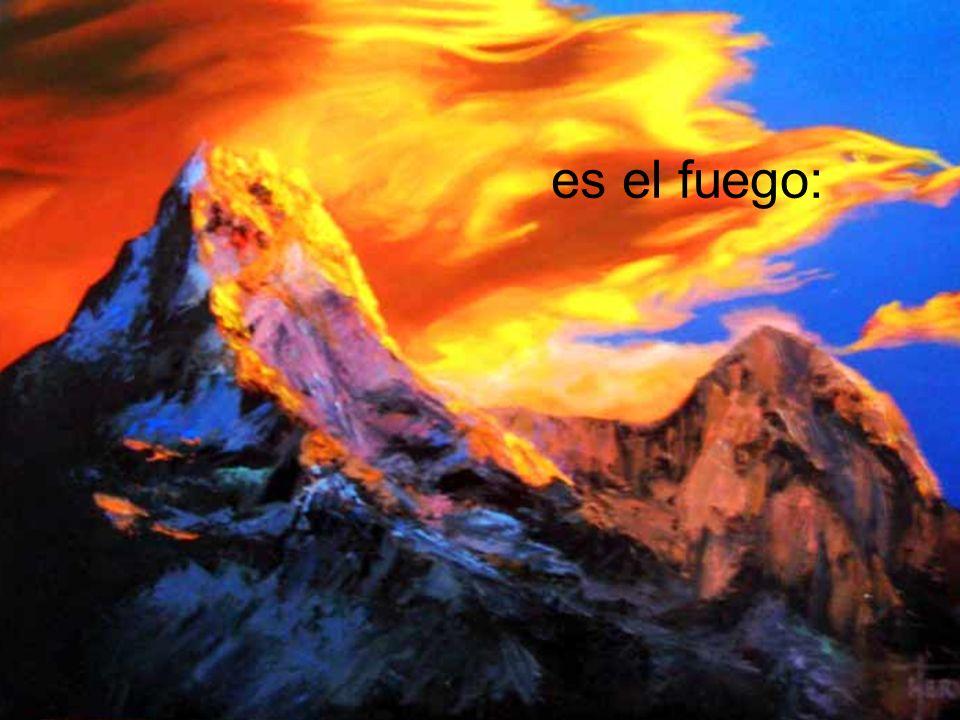 es el fuego: