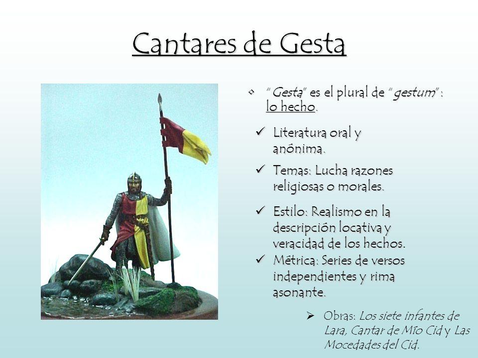 Cantares de Gesta Gesta es el plural de gestum : lo hecho.