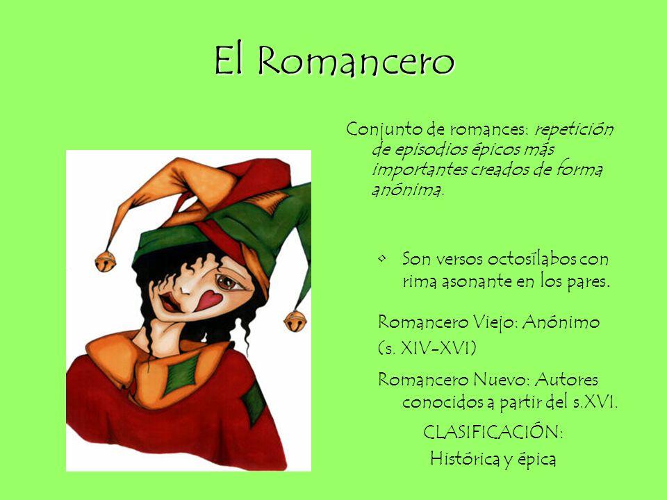 El Romancero Conjunto de romances: repetición de episodios épicos más importantes creados de forma anónima.