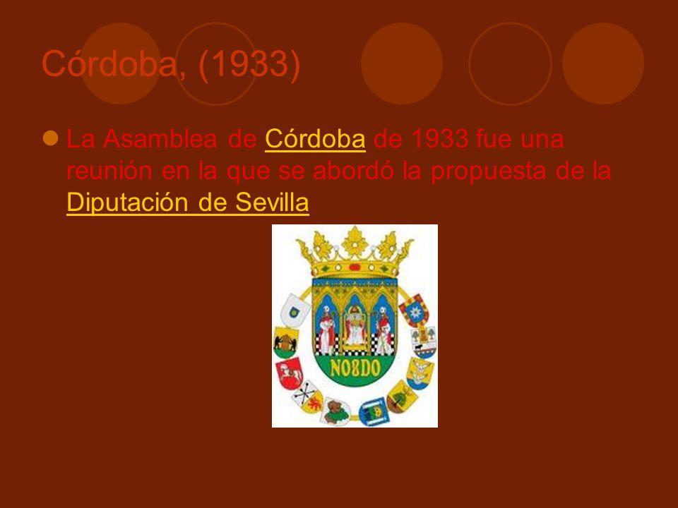 Córdoba, (1933) La Asamblea de Córdoba de 1933 fue una reunión en la que se abordó la propuesta de la Diputación de Sevilla.