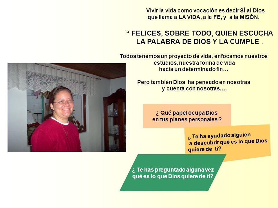 FELICES, SOBRE TODO, QUIEN ESCUCHA LA PALABRA DE DIOS Y LA CUMPLE .