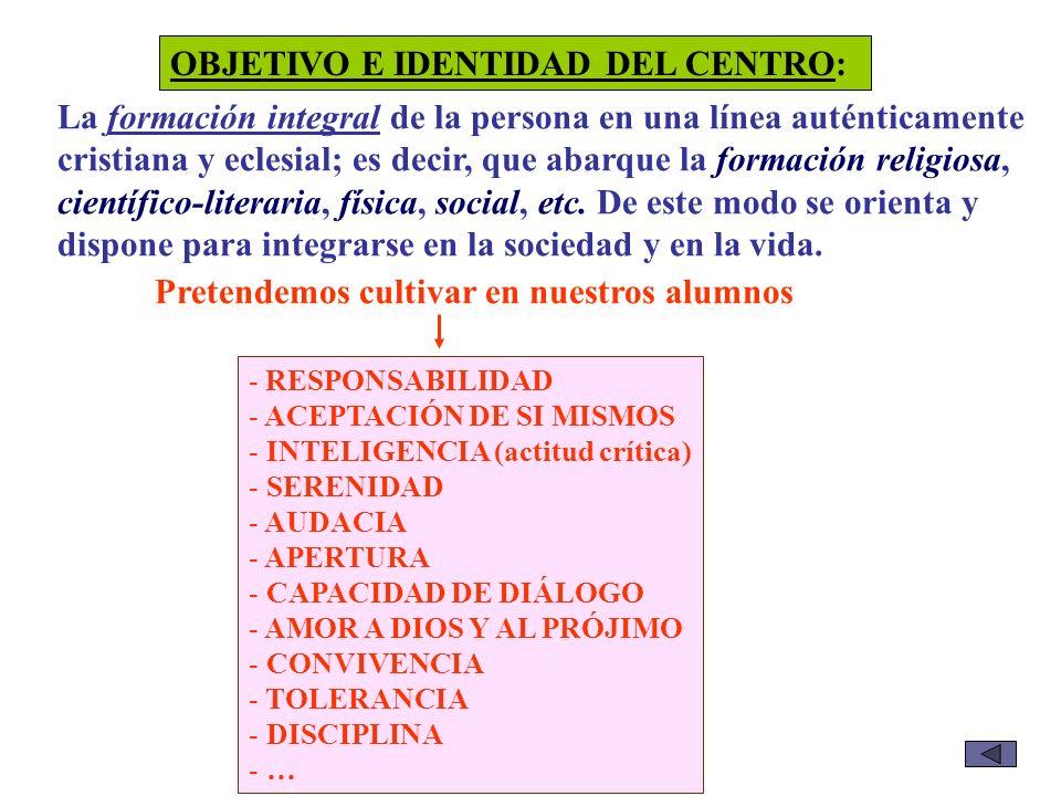 OBJETIVO E IDENTIDAD DEL CENTRO:
