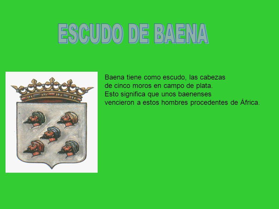 ESCUDO DE BAENA Baena tiene como escudo, las cabezas