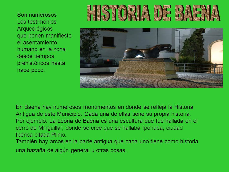 HISTORIA DE BAENA Son numerosos Los testimonios Arqueológicos