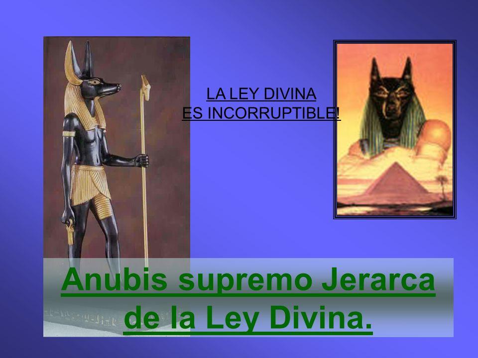 Anubis supremo Jerarca de la Ley Divina.
