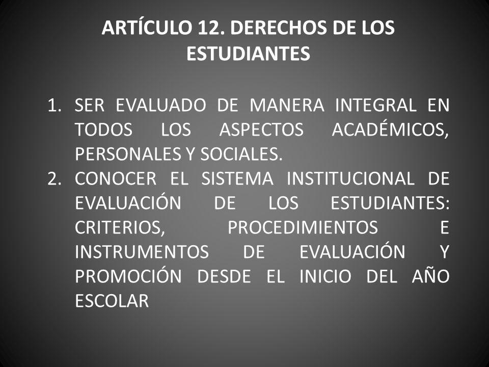 ARTÍCULO 12. DERECHOS DE LOS ESTUDIANTES