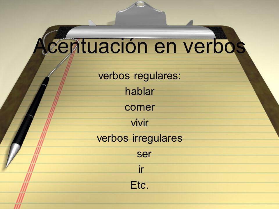 verbos regulares: hablar comer vivir verbos irregulares ser ir Etc.