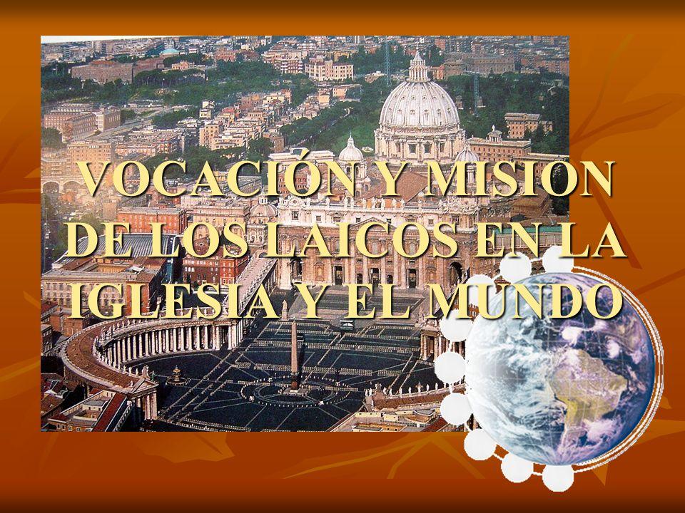 VOCACIÓN Y MISION DE LOS LAICOS EN LA IGLESIA Y EL MUNDO