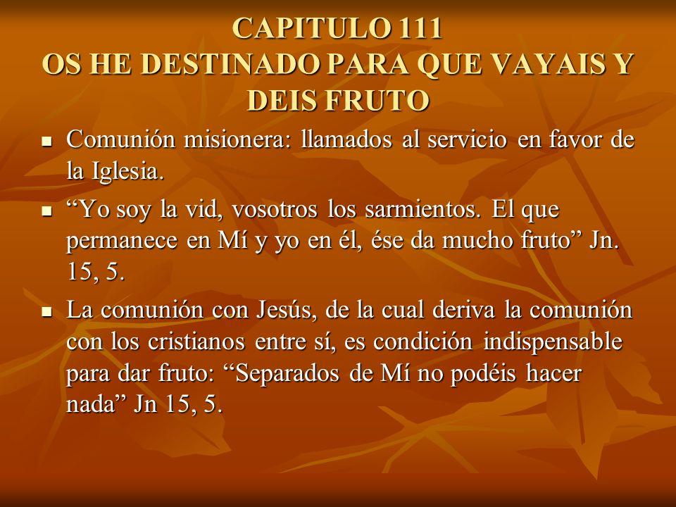 CAPITULO 111 OS HE DESTINADO PARA QUE VAYAIS Y DEIS FRUTO