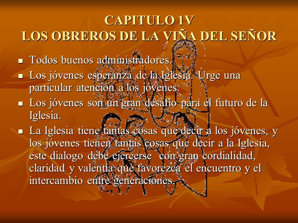 CAPITULO 1V LOS OBREROS DE LA VIÑA DEL SEÑOR