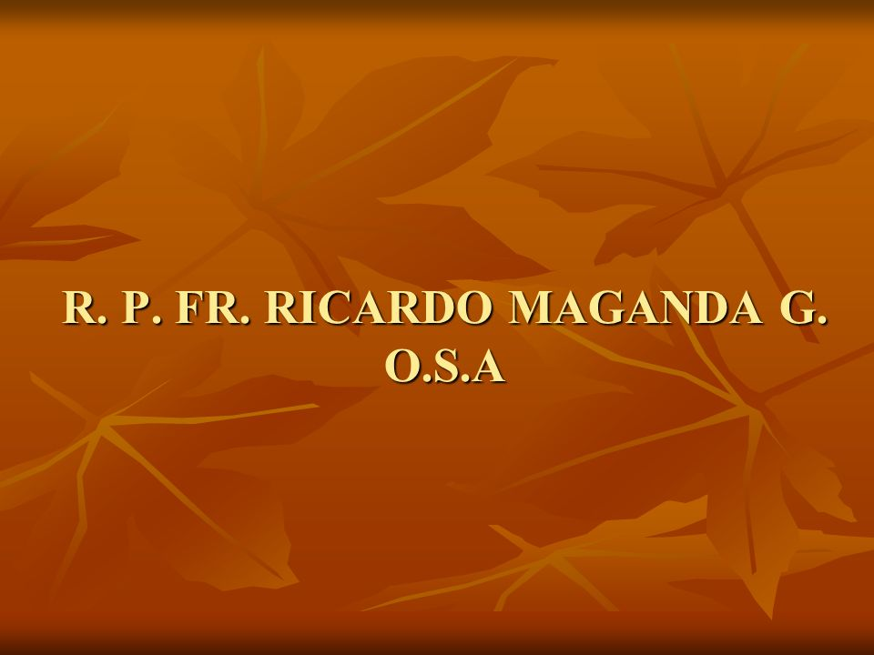 R. P. FR. RICARDO MAGANDA G. O.S.A