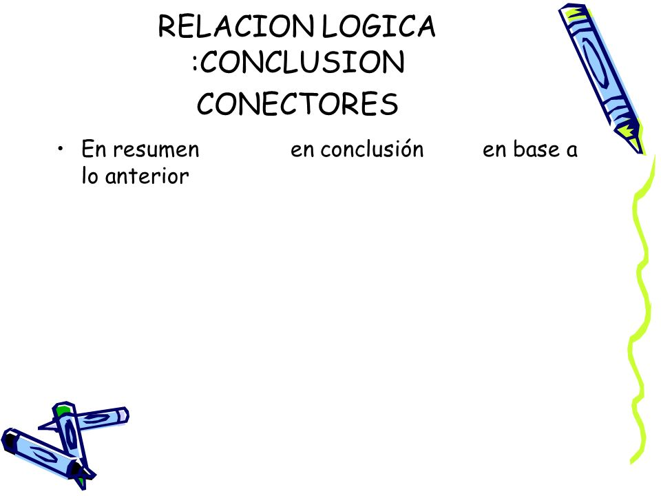 RELACION LOGICA :CONCLUSION CONECTORES