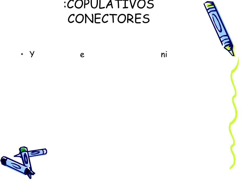 RELACION LOGICA :COPULATIVOS CONECTORES