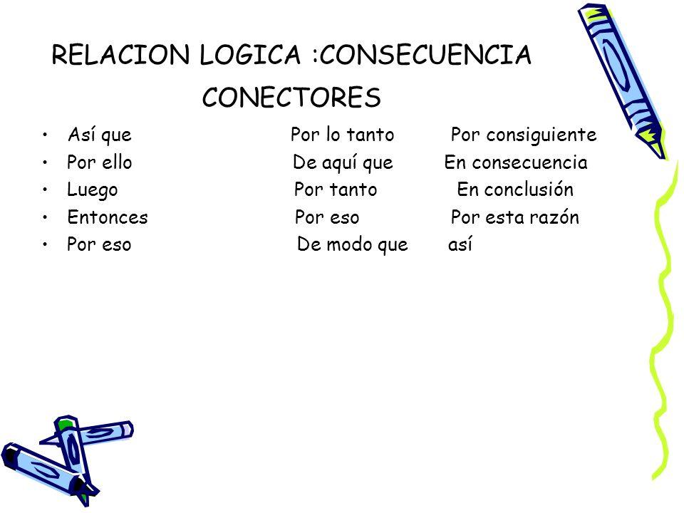 RELACION LOGICA :CONSECUENCIA CONECTORES