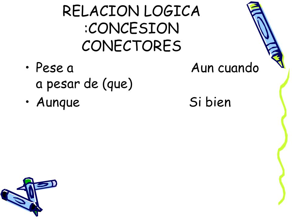 RELACION LOGICA :CONCESION CONECTORES