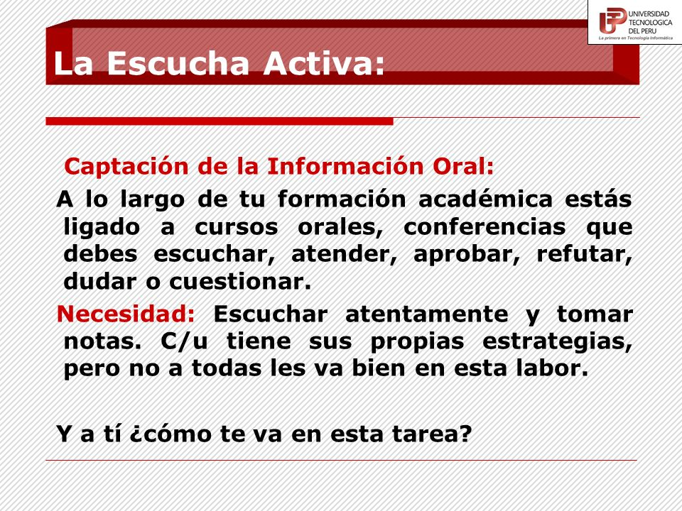 La Escucha Activa: Captación de la Información Oral: