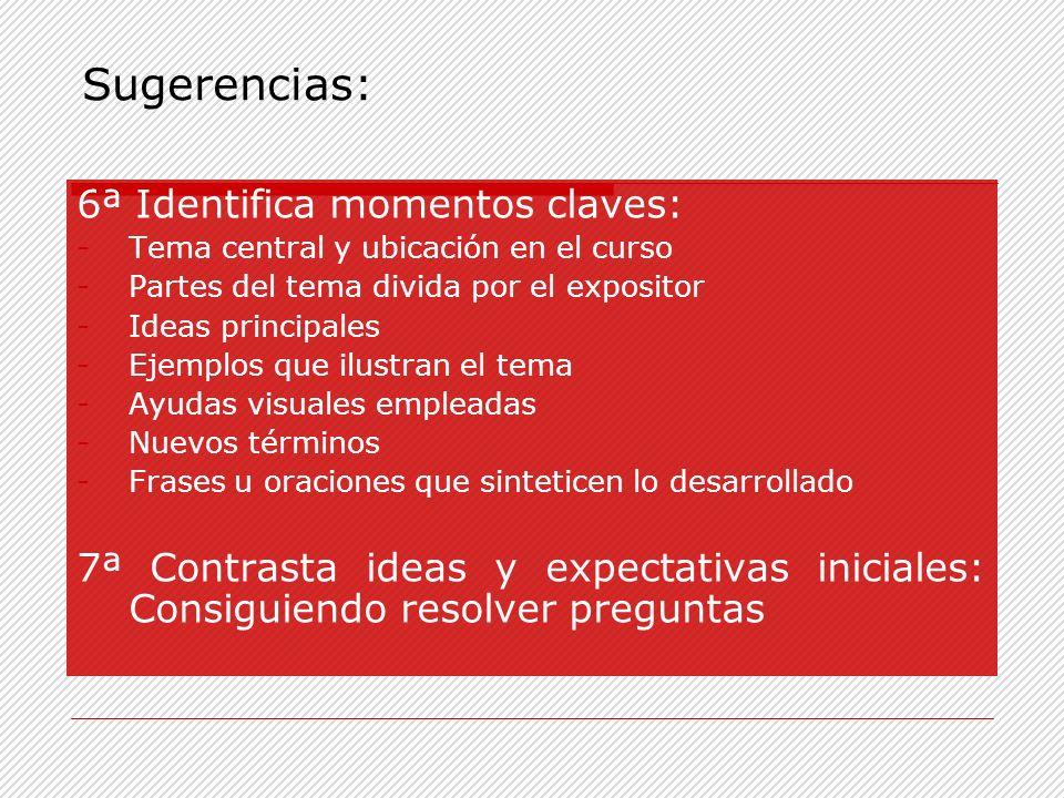 Sugerencias: 6ª Identifica momentos claves: