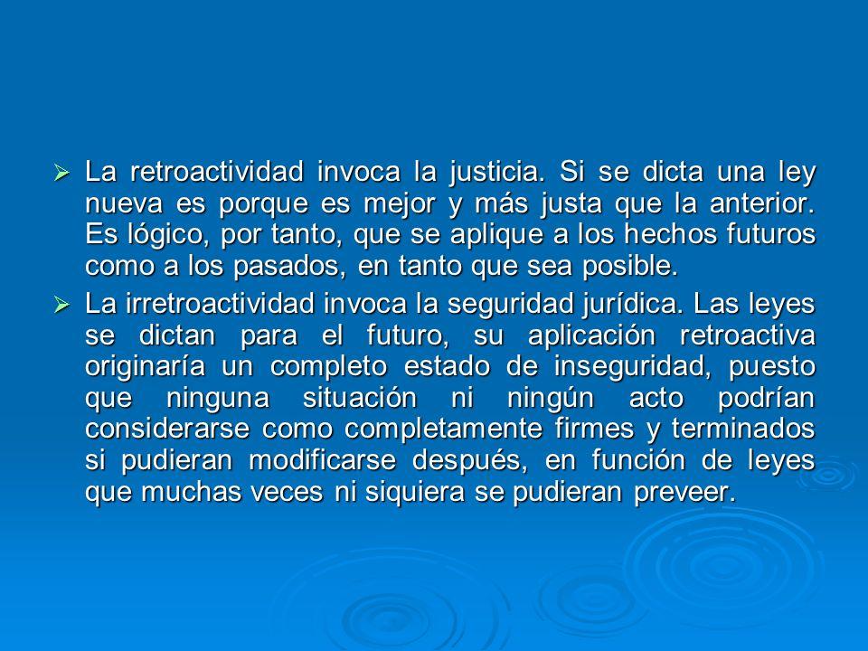 La retroactividad invoca la justicia