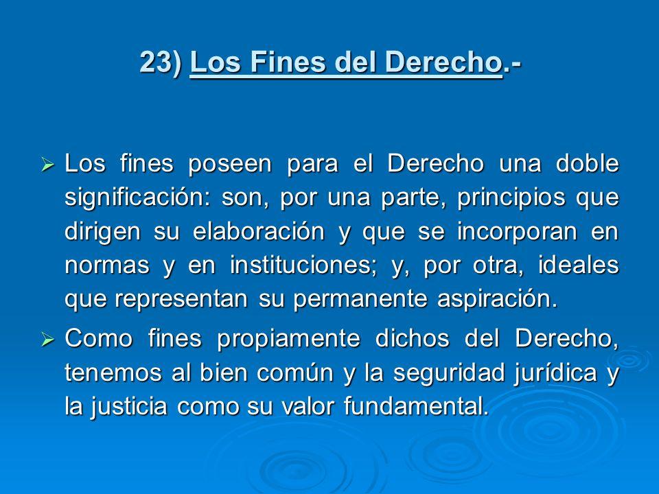 23) Los Fines del Derecho.-
