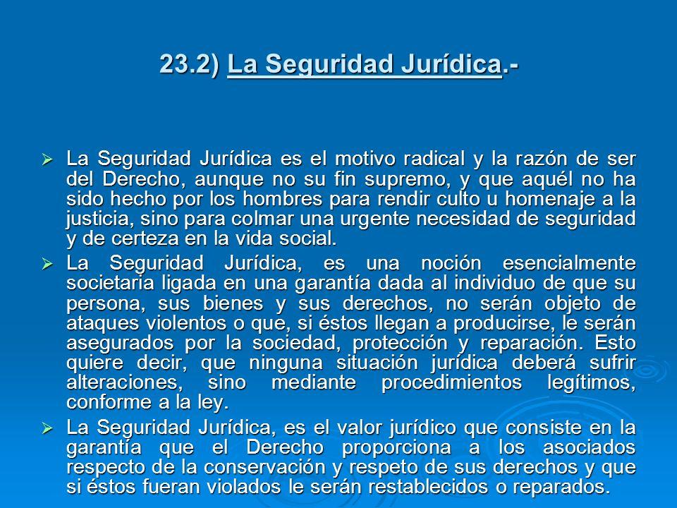 23.2) La Seguridad Jurídica.-
