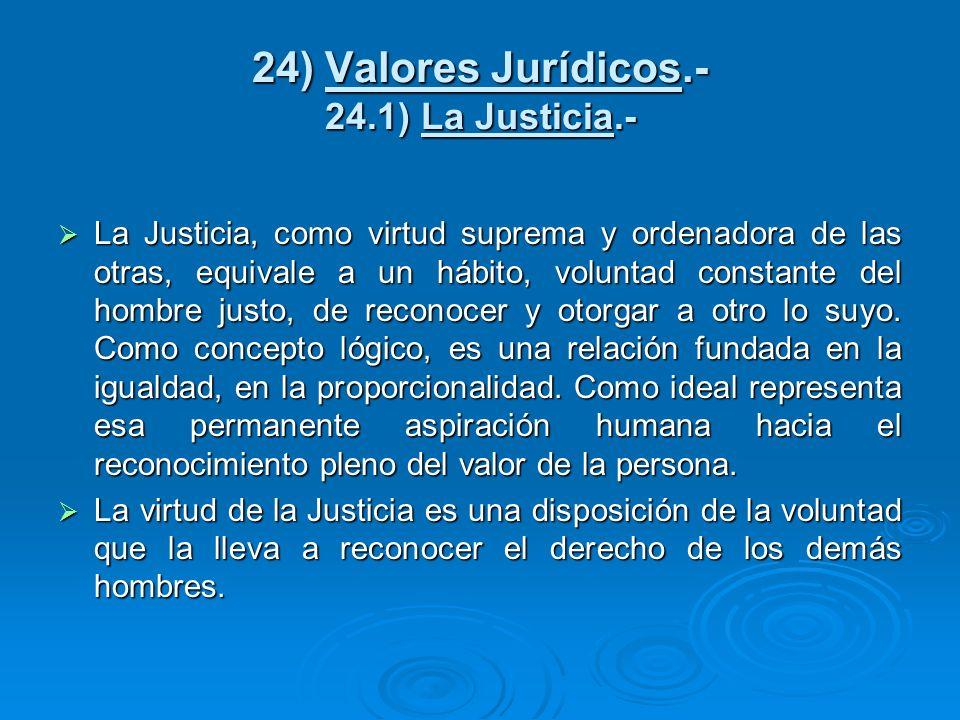 24) Valores Jurídicos.- 24.1) La Justicia.-