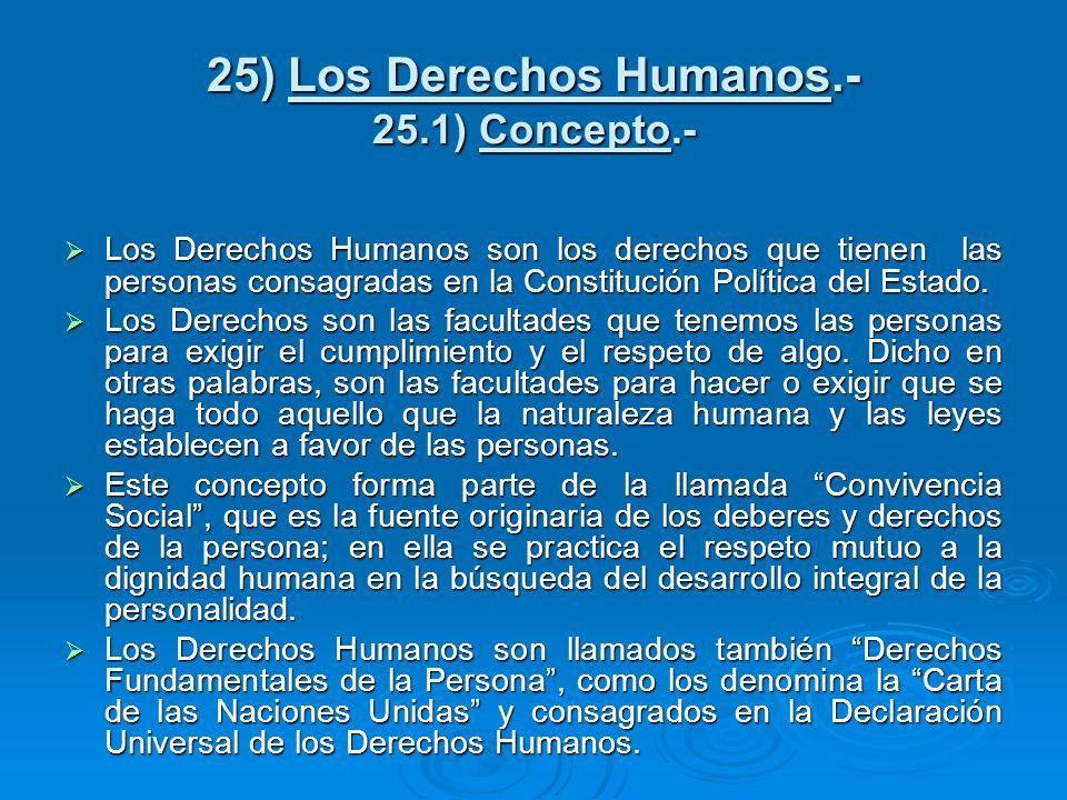 25) Los Derechos Humanos.- 25.1) Concepto.-